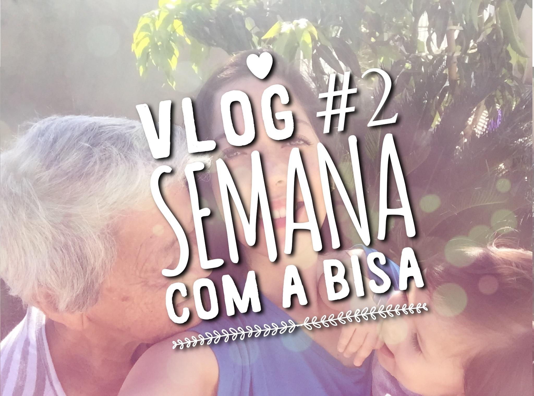 Vlog #2: Semana com a Bisa