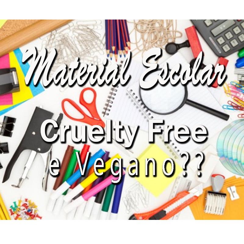 Volta às Aulas – Material Escolar/Escritório Cruelty Free e Vegan?